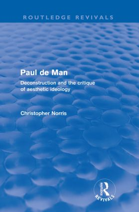 Paul de Man (Routledge Revivals): Deconstruction and the Critique of Aesthetic Ideology, 1st Edition (Paperback) book cover