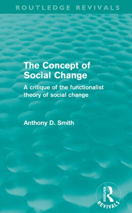 The Concept of Social Change (Routledge Revivals): A Critique of the Functionalist Theory of Social Change (Paperback) book cover