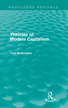 Theories of Modern Capitalism (Routledge Revivals)
