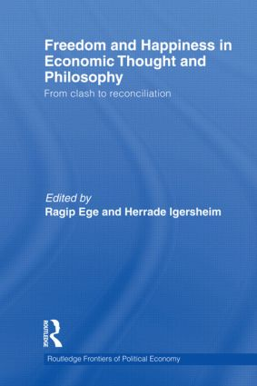 Freedom and Happiness in Economic Thought and Philosophy: From Clash to Reconciliation (Hardback) book cover