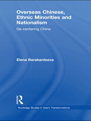Overseas Chinese, Ethnic Minorities and Nationalism: De-Centering China (Hardback) book cover
