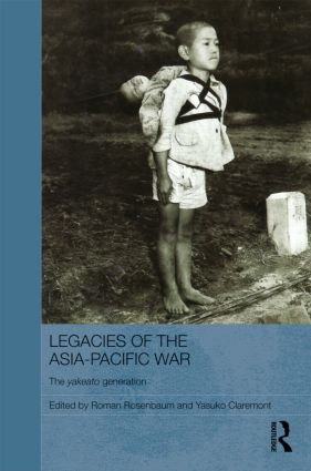 Legacies of the Asia-Pacific War: The Yakeato Generation (Hardback) book cover
