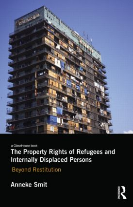 The Property Rights of Refugees and Internally Displaced Persons: Beyond Restitution (Hardback) book cover