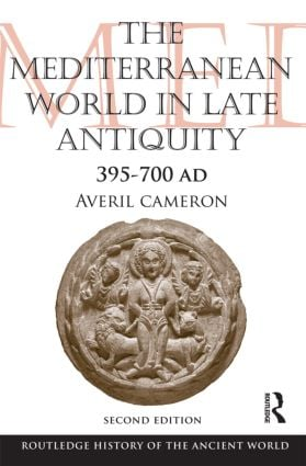 The Mediterranean World in Late Antiquity: AD 395-700, 2nd Edition (Paperback) book cover