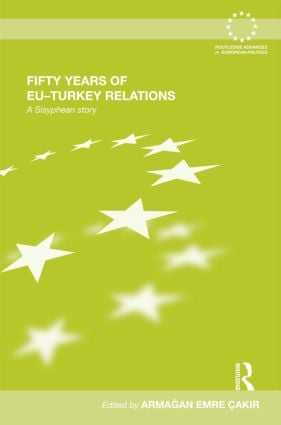 Fifty Years of EU-Turkey Relations: A Sisyphean Story (Hardback) book cover