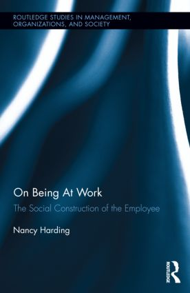 On Being At Work: The Social Construction of the Employee (Hardback) book cover