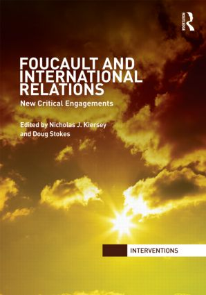 Foucault and International Relations: New Critical Engagements (Hardback) book cover