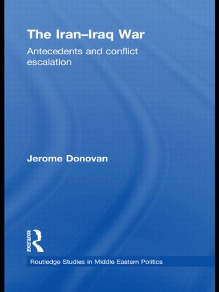 The Iran-Iraq War: Antecedents and Conflict Escalation (Hardback) book cover