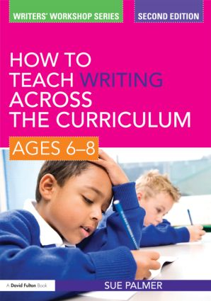 How to Teach Writing Across the Curriculum: Ages 6-8: 2nd Edition (Paperback) book cover