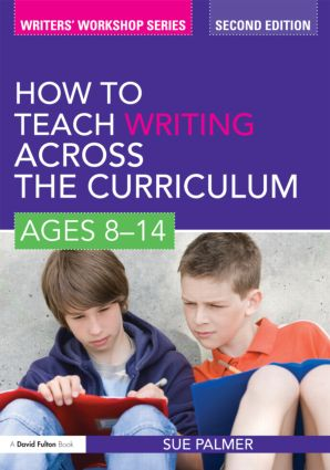 How to Teach Writing Across the Curriculum: Ages 8-14: 2nd Edition (Paperback) book cover