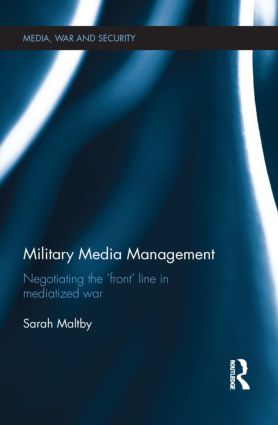 Military Media Management: Negotiating the 'Front' Line in Mediatized War (Hardback) book cover