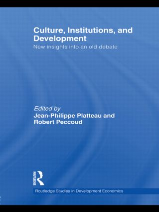 Culture, Institutions, and Development: New Insights Into an Old Debate book cover