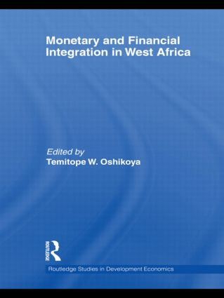 Monetary and Financial Integration in West Africa: 1st Edition (Hardback) book cover