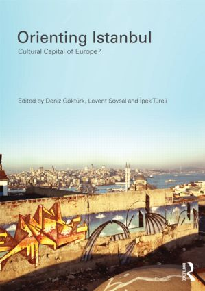 Orienting Istanbul: Cultural Capital of Europe?, 1st Edition (Paperback) book cover