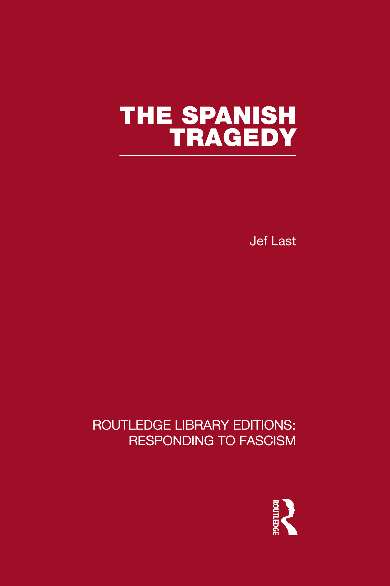 The Spanish Tragedy (RLE Responding to Fascism) (Hardback) book cover
