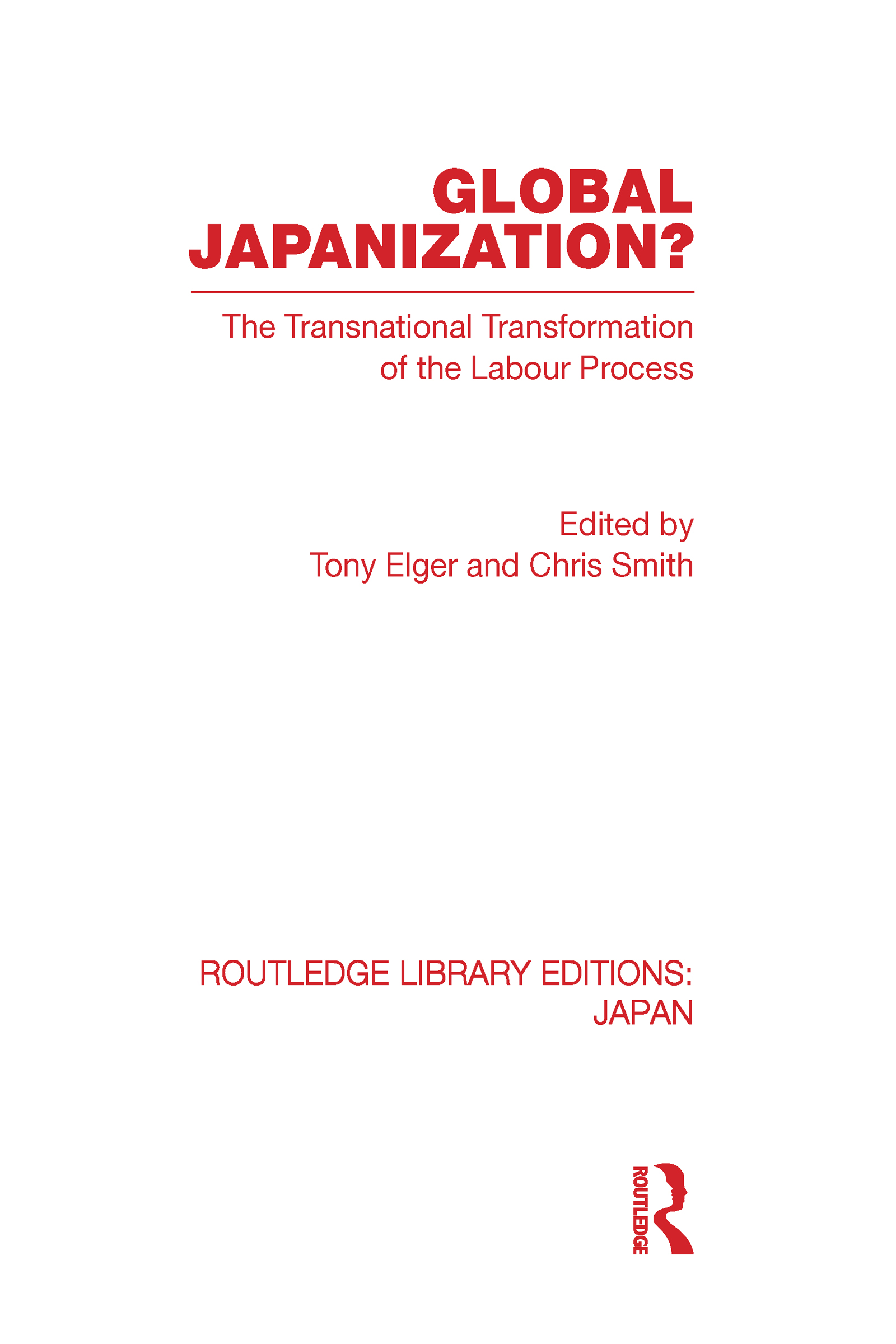 Global Japanization?: The Transnational Transformation of the Labour Process (Hardback) book cover