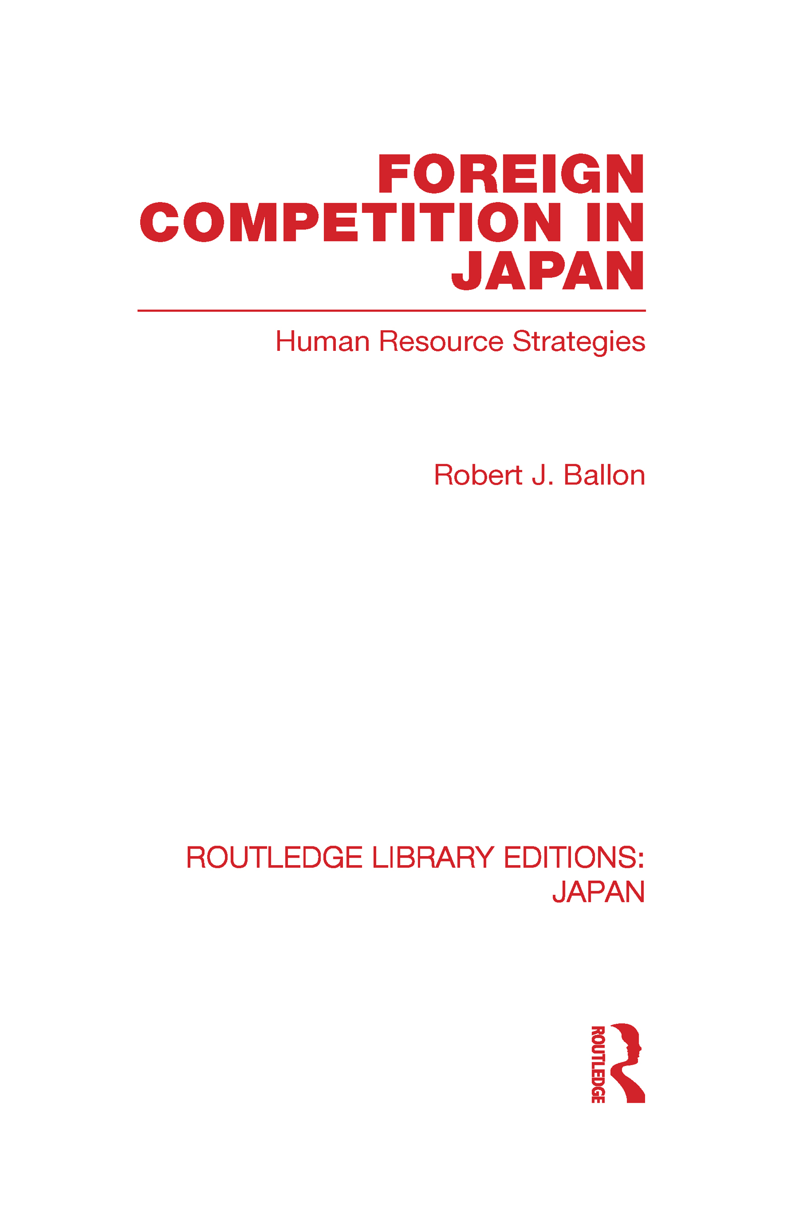 Foreign Competition in Japan: Human Resource Strategies (Hardback) book cover