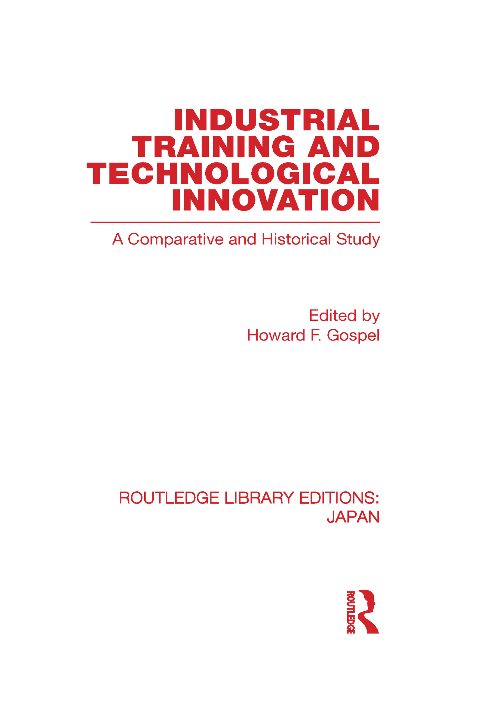 Industrial Training and Technological Innovation: A Comparative and Historical Study (Hardback) book cover