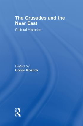 The Crusades And The Near East Cultural Histories St Edition  The Crusades And The Near East