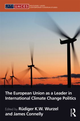 The European Union as a Leader in International Climate Change Politics book cover