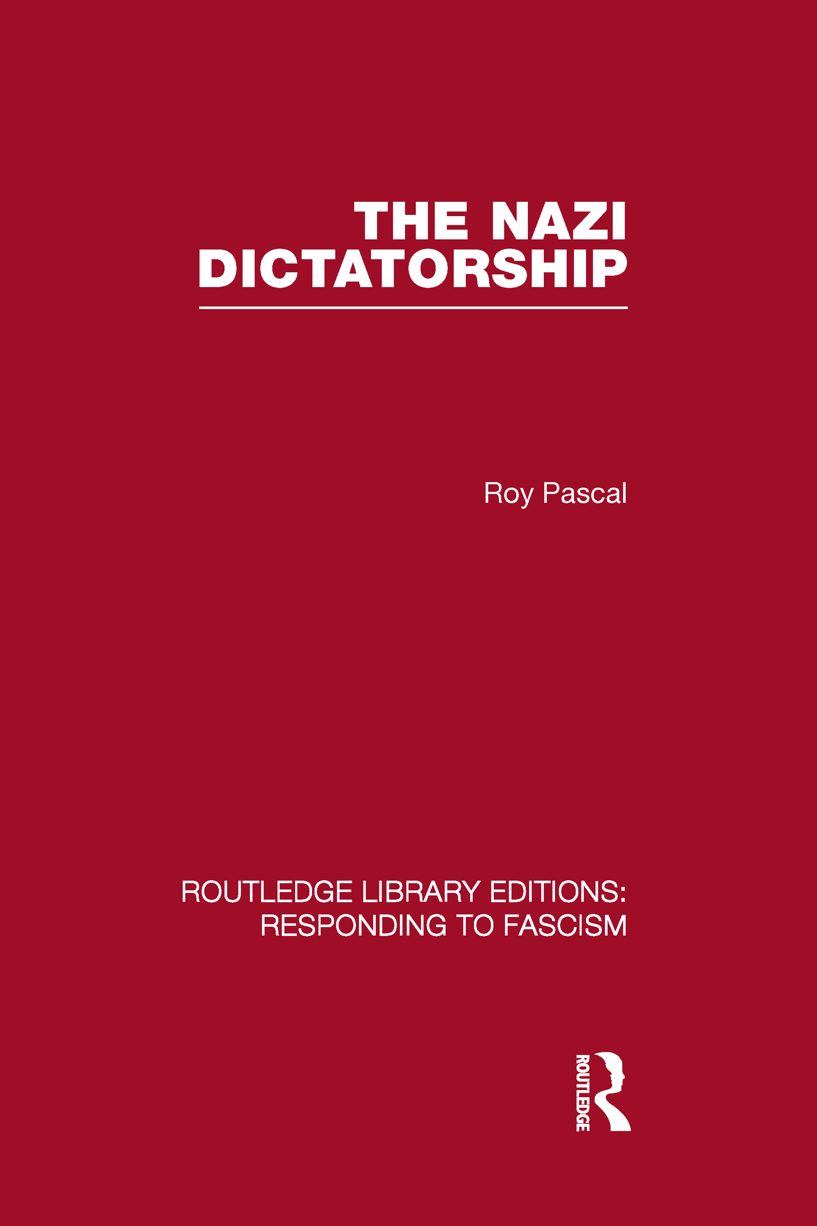 The Nazi Dictatorship (RLE Responding to Fascism) (Hardback) book cover