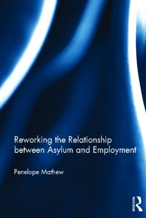 Reworking the Relationship between Asylum and Employment (Hardback) book cover