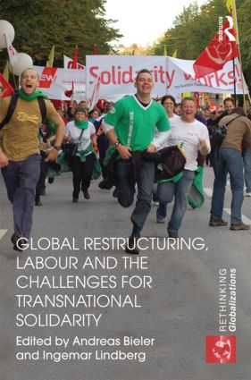 Global Restructuring, Labour and the Challenges for Transnational Solidarity: 1st Edition (Hardback) book cover