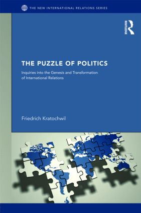 The Puzzles of Politics: Inquiries into the Genesis and Transformation of International Relations, 1st Edition (Paperback) book cover