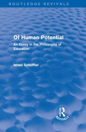 Of Human Potential (Routledge Revivals): An Essay in the Philosophy of Education (Hardback) book cover