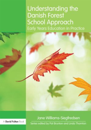 Understanding the Danish Forest School Approach: Early Years Education in Practice (Paperback) book cover