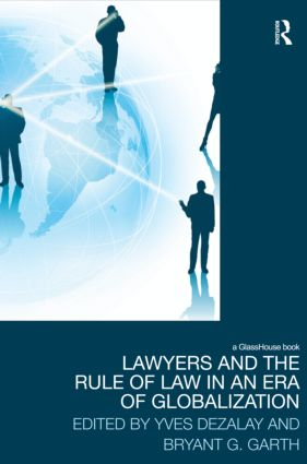 Lawyers and the Rule of Law in an Era of Globalization: 1st Edition (Hardback) book cover