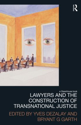 Lawyers and the Construction of Transnational Justice: 1st Edition (Hardback) book cover