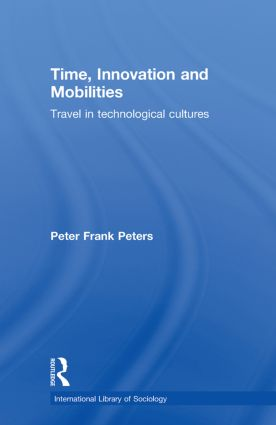 Time, Innovation and Mobilities: Travels in Technological Cultures, 1st Edition (Paperback) book cover