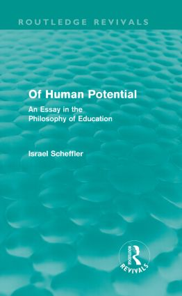 Of Human Potential (Routledge Revivals): An Essay in the Philosophy of Education (Paperback) book cover