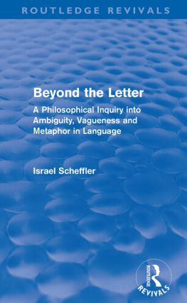 Beyond the Letter (Routledge Revivals): A Philosophical Inquiry into Ambiguity, Vagueness and Methaphor in Language (Paperback) book cover