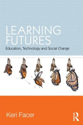 Learning Futures: Education, Technology and Social Change (Paperback) book cover
