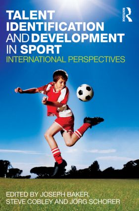 Talent Identification and Development in Sport: International Perspectives, 1st Edition (Paperback) book cover