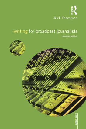 Writing for Broadcast Journalists: 2nd Edition (Paperback) book cover