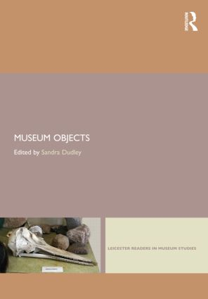 Museum Objects: Experiencing the Properties of Things, 1st Edition (Paperback) book cover