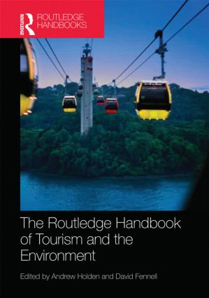 The Routledge Handbook of Tourism and the Environment (Hardback) book cover