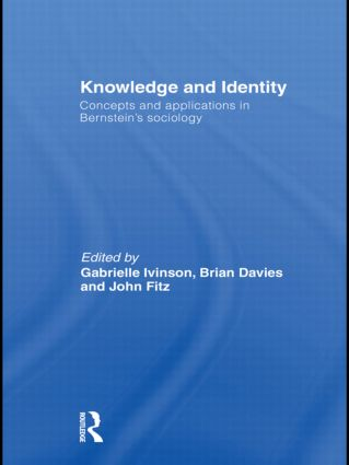 Knowledge and Identity: Concepts and Applications in Bernstein's Sociology (Hardback) book cover