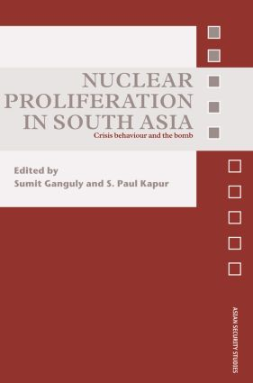 Nuclear Proliferation in South Asia: Crisis Behaviour and the Bomb, 1st Edition (Paperback) book cover