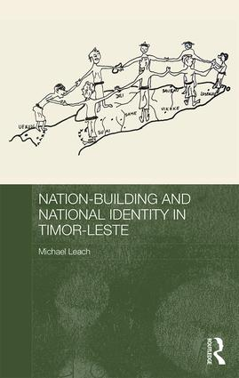 Nation-Building and National Identity in Timor-Leste: 1st Edition (Hardback) book cover