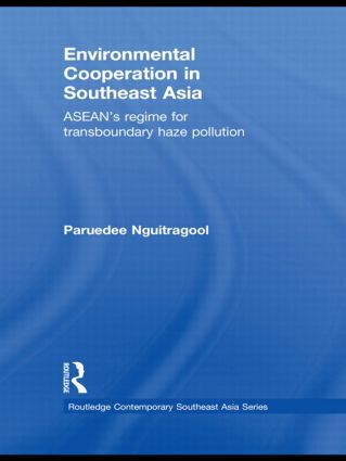 Environmental Cooperation in Southeast Asia: ASEAN's Regime for Trans-boundary Haze Pollution (Hardback) book cover