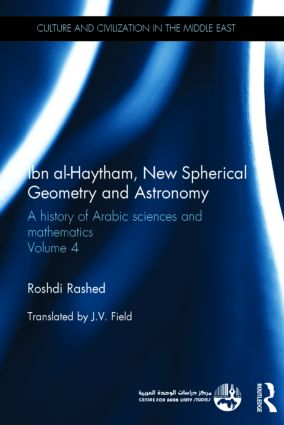 Ibn al-Haytham, New Astronomy and Spherical Geometry: A History of Arabic Sciences and Mathematics Volume 4 book cover