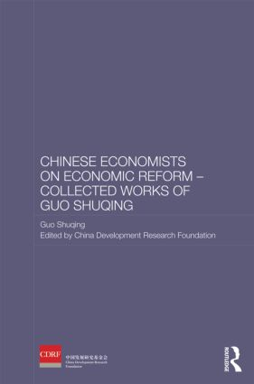 Chinese Economists on Economic Reform - Collected Works of Guo Shuqing (Hardback) book cover