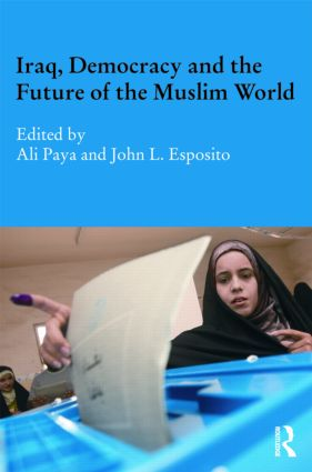 Iraq, Democracy and the Future of the Muslim World: 1st Edition (Hardback) book cover