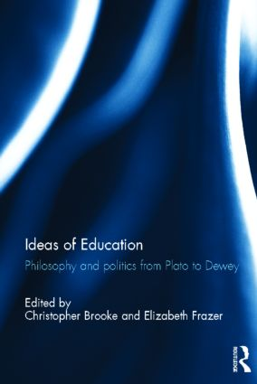 Ideas of Education: Philosophy and politics from Plato to Dewey (Hardback) book cover