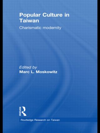 Popular Culture in Taiwan: Charismatic Modernity (Hardback) book cover