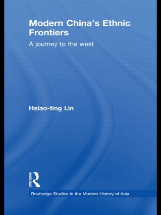Modern China's Ethnic Frontiers: A Journey to the West book cover